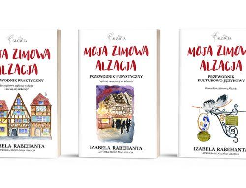 Już jest! Moja zimowa Alzacja, pierwszy na polskim rynku przewodnik po Alzacji już w sprzedaży!
