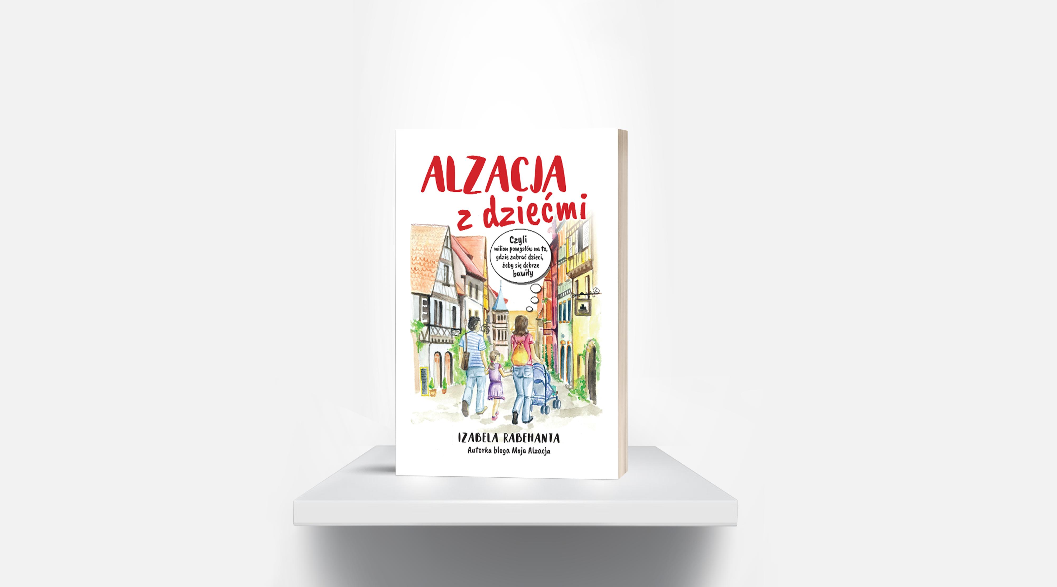 Recenzje #117 - Przewodnik Alzacja z dziećmi - okładka przewodnika - Francuski przy kawie